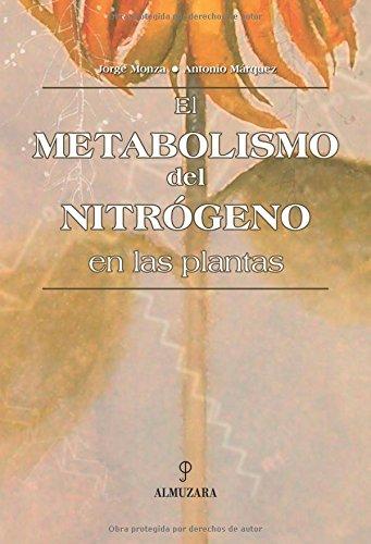 9788493337827: El Metabolismo del nitrógeno en las plantas (Divulgación científica)