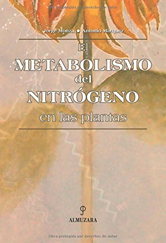 Metabolismo del nitrógeno en las plantas: Márquez Cabeza, Antonio;