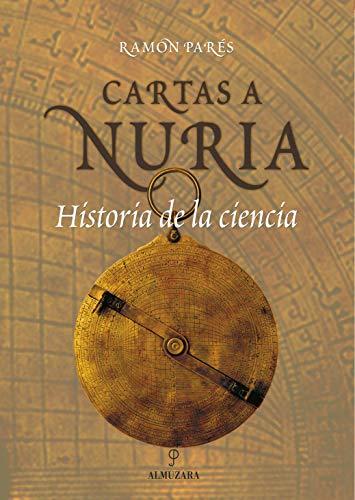 Cartas a Nuria. Historia de la ciencia.: Pares Farras, Ramon