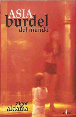 9788493337971: Asia Burdel Del Mundo