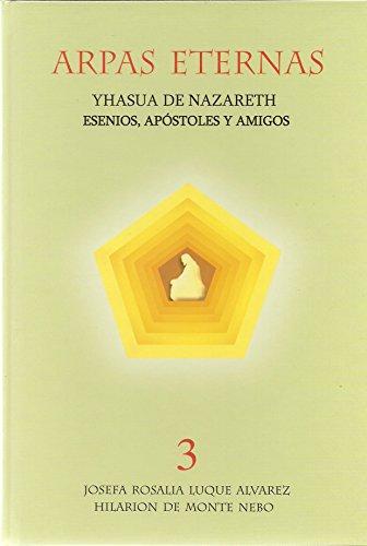 9788493338435: Arpas eternas: yhasua de nazareth,esenios, apostoles y amigos vol. III