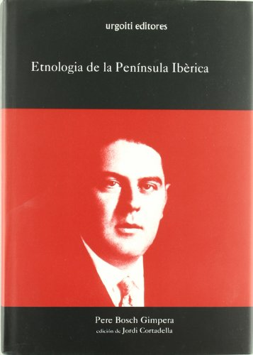 Etnologia de La Peninsula Iberica: Pedro Bosch Gimpera