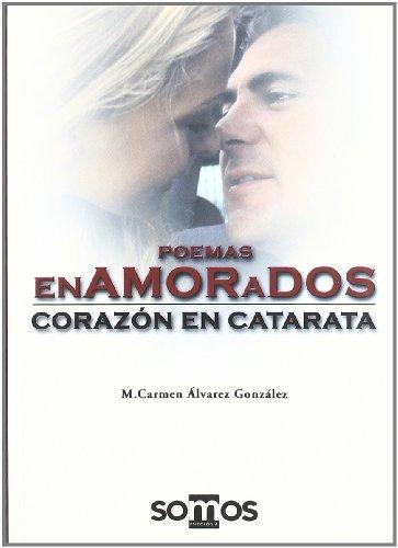 Corazón en catarata : enamorados / amordazados - Álvarez González, María Carmen