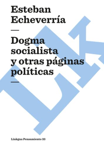 9788493343996: Dogma socialista (Pensamiento) (Spanish Edition)