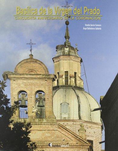 9788493347550: Basílica de la Virgen del Prado : cincuenta aniversario de la coronación