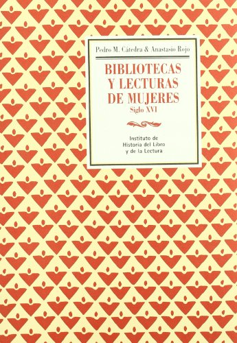 9788493350406: Bibliotecas y lecturas de mujeres (siglo XVI)