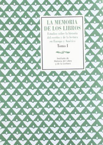 9788493350437: La memoria de los libros, I (estudios sobre la historia del escrito yde la lectura en Europa y América)