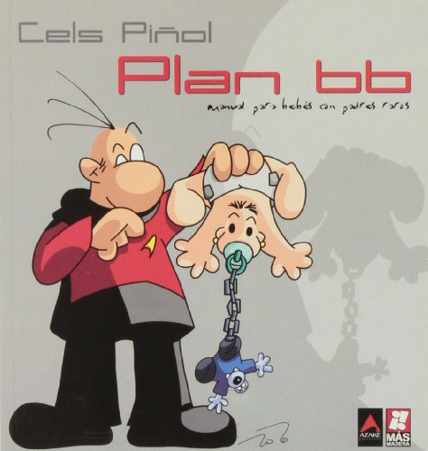 9788493352554: Plan BB : manual para bebés con padres raros