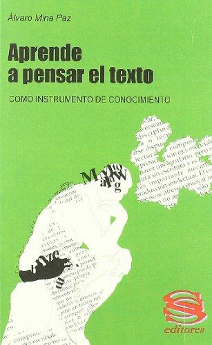 9788493352875: Aprende a pensar el texto como instrumento de conocimiento