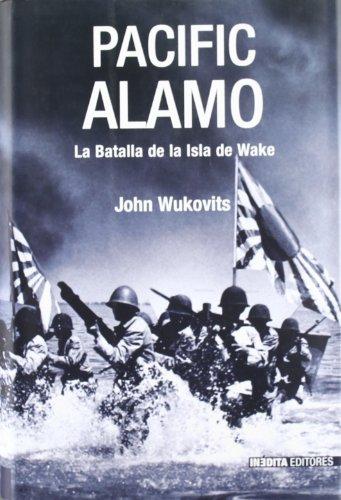 9788493356439: Pacific Alamo: La Batalla de la Isla de Wake (Spanish Edition)