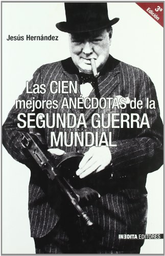 9788493356446: Las Cien Mejores Anecdotas de La Segunda Guerra Mundial (Spanish Edition)