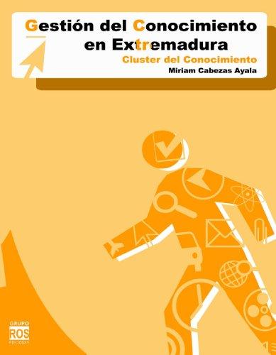 9788493361259: Gesti?n del conocimiento en Extremadura (Spanish Edition)