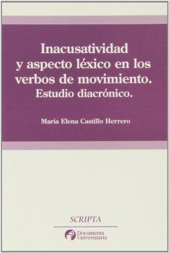 9788493361914: Inacusatividad y aspecto léxico en los verbos de movimiento (Scripta)