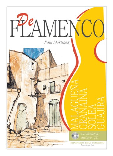 9788493362461: MARTINEZ Paul - De Flamenco: Solea, Malagueña, Granaina y Guajira para Guitarra