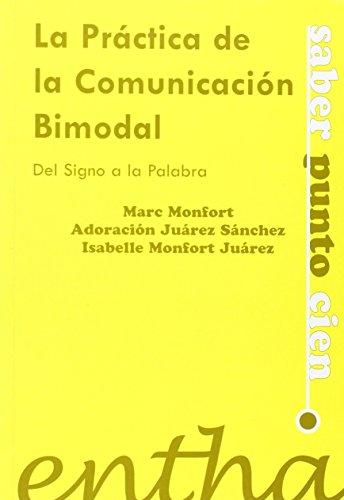 9788493362867: Practica la comunicacion bimodal, la (Saber Punto Cien)