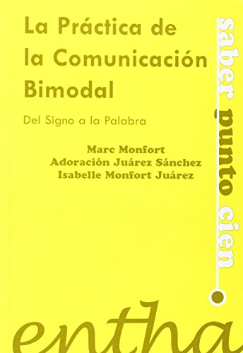 La práctica de la comunicación bimodal : Monfort, Marc ;