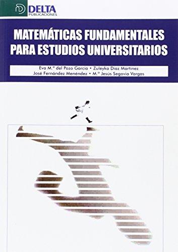9788493363161: MATEMÁTICAS FUNDAMENTALES PARA ESTUDIOS UNIVERSITARIOS