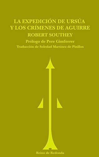 La expedición de Ursúa ; Los crímenes de Aguirre - Southey, Robert