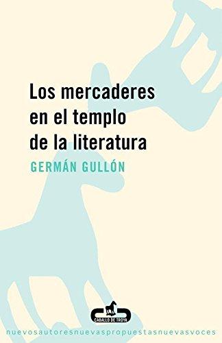 9788493367046: Mercaderes en el templo de la literatura / Merchants in the Temple of Literature (Caballo De Troya) (Spanish Edition)