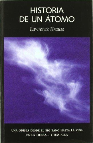Historia de un átomo: una odisea desde el big bang hasta la vida en la tierra-- y más allá (8493369837) by Lawrence M. Krauss
