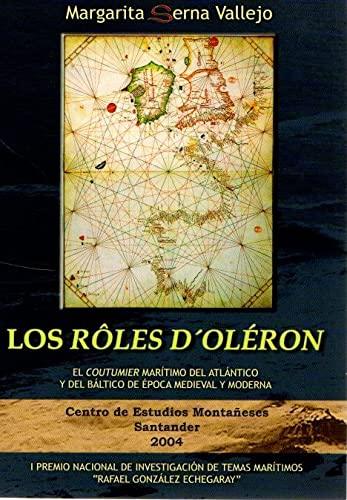 9788493370817: Los roles d'oleron: el coutumier maritimo del atlantico y baltico deepoca medieval y moderna