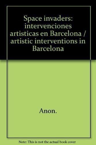 Space invaders: intervenciones artisticas en Barcelona / artistic interventions in Barcelona: ...