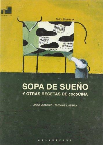 Sopa de Sueno y Otras Recetas de: Jose Antonio Ramirez