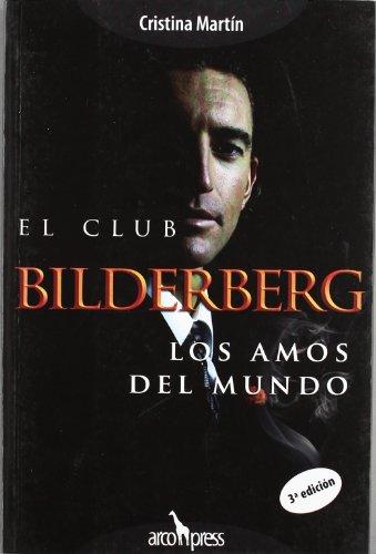 9788493376949: Club Bilderberg, El. Los amos del mundo