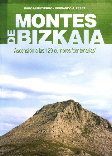 9788493377687: Montes de bizkaia - ascension a las 129 cumbres centenarias