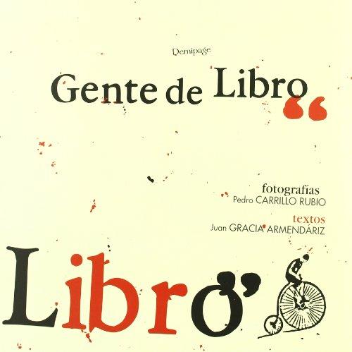 9788493380199: Demipage Presenta a Pedro Carrillo Rubio (Fotografia) y Juan Gracia Armendariz (Texto) En Gente de Libro (Spanish Edition)