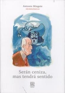 9788493381141: SERAN CENIZA, MAS TENDRA SENTIDO Ed. Luca de Tena