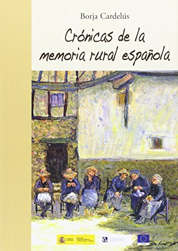 9788493383824: CRONICAS DE LA MEMORIA RURAL ESPAÑOLA