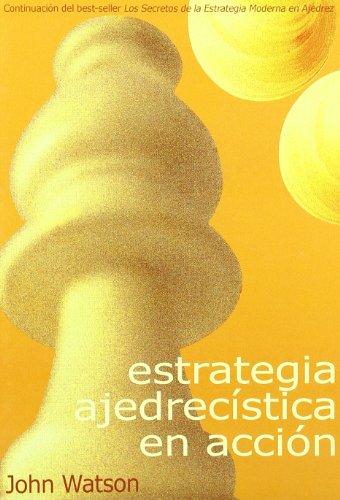 9788493384111: Estrategia Ajedrecistica En Accion