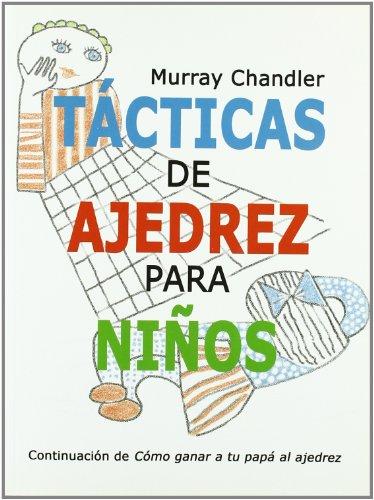 9788493384166: Tacticas de ajedrez para ni�os (Ajedrez Para Ni�os (ajedr))