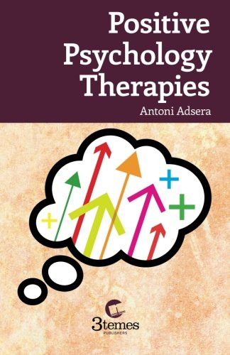 9788493384784: Positive Psychology Therapies