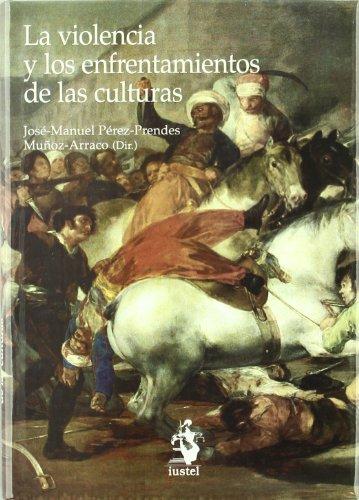 9788493385026: La Violencia y los Enfrentamientos de las Culturas