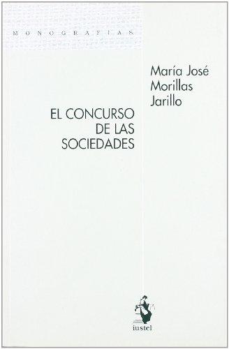 El concurso de las sociedades Monografías: Morillas Jarillo, María