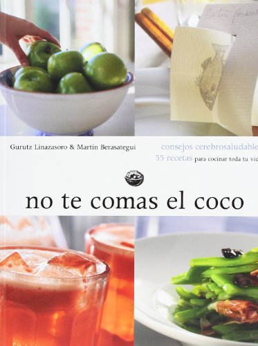 9788493385361: No Te Comas El Coco - 55 Consejos Y Recetas Cerebrosaludables