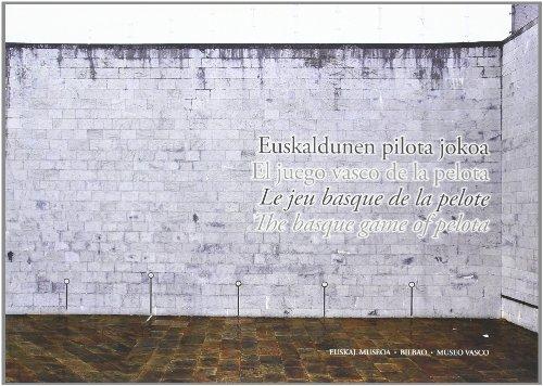 9788493386849: Euskaldunen Pilota Jokoa = El Juego Vasco De La Pelota