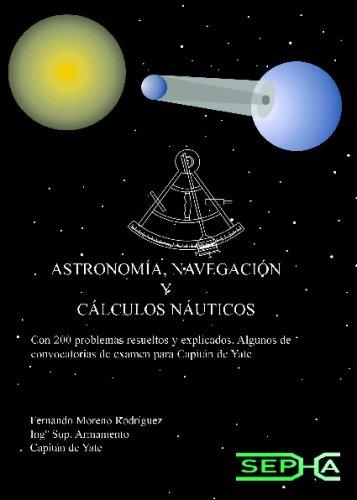 9788493387426: Astronomia Navegación Y Cálculos Náuticos