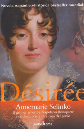 Desiree (Spanish Edition) (8493388335) by Annemarie Selinko