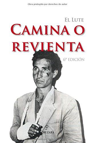 9788493390112: El Lute. Camina o revienta (Memorias Y Biografias)