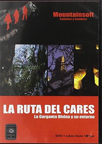 9788493390525: La ruta del Cares : la Garganta Divina y su entorno