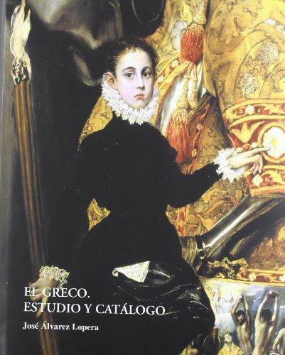 GRECO, EL. ESTUDIO Y CATALOGO: ALVAREZ LOPERA, JOSE