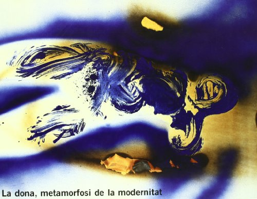 9788493392840: Dona, Metamorfosi De La Modernitat: Woman, Metamorphosis of Modernity (English, Catalan and Spanish Edition)