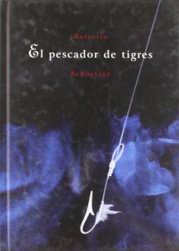 9788493397630: El pescador de tigres (Álbumes ilustrados)