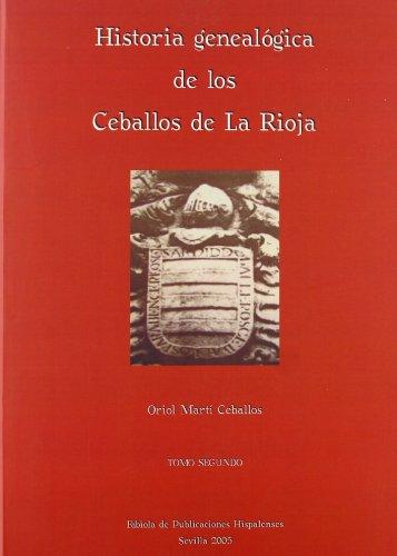 9788493398217: HISTORIA GENEALOGICA DE LOS CEBALLOS DE LA RIOJA (TOMO II)