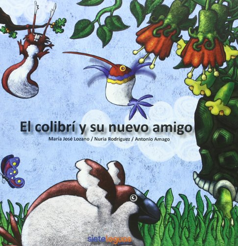 9788493400880: El Colibri Y Su Nuevo Amigo / The Hummingbird and his New Friend (Spanish Edition)