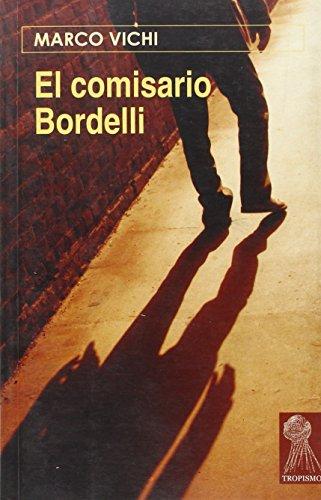 9788493401504: Comisario bordelli, el