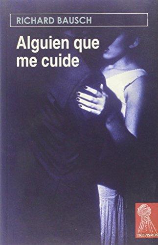 9788493401566: Alguien que me cuide (premio pen/malamud 2004)